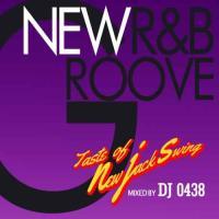 【洋楽CD・MixCD】New R&B Groove -Taste Of New Jack Swing- / DJ 0438[M便 1/12]