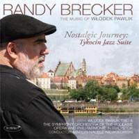 Nostalgic Journey: Tykocin Jazz Suite, The Music of Wlodek Pawlik | Randy Brecker  ( CD )|msjp