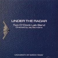 Under the Radar | University of North Texas Two O'Clock Lab Band  ( ビッグバンド | CD )|msjp