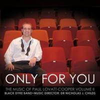 オンリー・フォーユー:ポール・ロヴァット=クーパー作品集 Vol. 2 | ブラック・ダイク・バンド  ( CD )|msjp