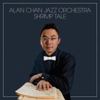 Shrimp Tale | Alan Chan J.O.  ( ビッグバンド | CD )|msjp