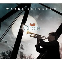 Full Circle | Wayne Bergeron (Big Band)  ( ビッグバンド | CD )|msjp