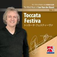 ヤン・ファンデルロースト吹奏楽作品集 Volume 3:トッカータ・フェスティーヴァ  ( 吹奏楽   CD ) msjp