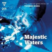 マジェスティック・ウォーターズ:トーマス・ドス作品集 vol. 8 (2枚組)  ( 吹奏楽   CD ) msjp