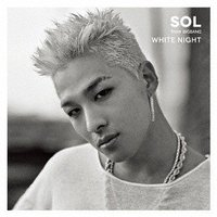 BIGBANGのボーカリストSOL、最新ソロ作品『WHITE NIGHT』日本盤パッケージ発売!  ...