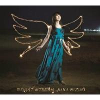 水樹奈々 /  BRIGHT STREAM 初回 声優CD