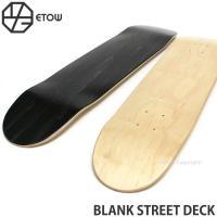 ETOW BLANK STREET DECK 全てのスケーターへ!お手頃な価格で高品質なデッキを! ...