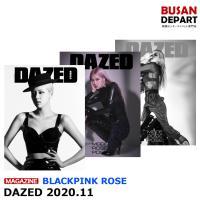 【3種選択】 DAZED 11月号 2020.11 表紙:BLACKPINK ROSE 画報:ロゼ EXOチャニョル 和訳付き 韓国雑誌 1次予約 送料無料