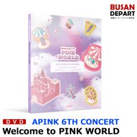 【DVD】 APINK 6TH CONCERT DVD [Welcome to PINK WORLD] リージョンコードALL 韓国音楽チャート反映 1次予約 送料無料