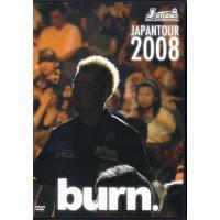 ■タイトル:開封■burn.JAPAN TOUR 2008 DVD ■監督: ■出演者:浴本昇吾、ノ...