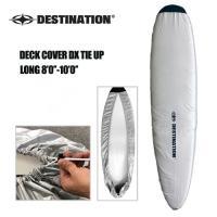 DESTINATION ディスティネーション サーフィン ボードケース ロングボード●DECK COVER DX TIE UP デッキカバー LONG 紐付き