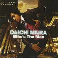 ■タイトル:Who's The Man (CD+DVD) ■アーティスト:三浦大知 (ミウラダイチ ...