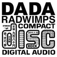 DADA RADWIMPS 発売日:2011年1月12日 種別:CD
