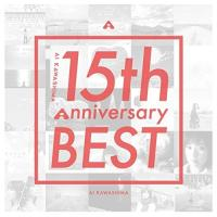 川嶋あい 15th Anniversary BEST (2CD+DVD) (初回生産限定盤) 川嶋あ...