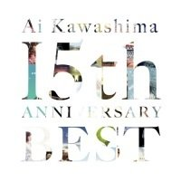 川嶋あい 15th Anniversary BEST (通常盤) 川嶋あい 発売日:2018年6月2...
