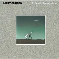 CD/ラリー・カールトン/アローン・バット・ネヴァー・アローン (SHM-CD) (解説付)