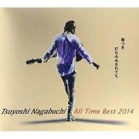 ■タイトル:Tsuyoshi Nagabuchi All Time Best 2014 傷つき打ちの...