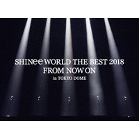 SHINee SHINee WORLD THE BEST 2018 〜FROM NOW ON〜 in TOKYO DOME [Blu-ray Disc+SPECIAL PHOTOBOOKLET]<初回生産 Blu-ray Disc|tower