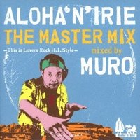 Various Artists ALOHA'N'IRIE THE MASTER MIX -This is Lovers Rock H.I. Style- mixed by MURO CD|tower