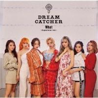 Dreamcatcher (Korea) What -Japanese ver.-<通常盤/初回限定仕様> 12cmCD Single ※特典あり|tower