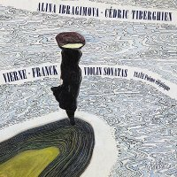 アリーナ・イブラギモヴァ フランク&ヴィエルヌ: ヴァイオリン・ソナタ集 CD|tower