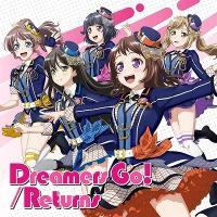 Poppin'Party Dreamers Go!/Returns<通常盤> 12cmCD Single