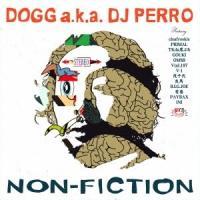 DJ PERRO a.k.a. DOGG NON-FICTION CD