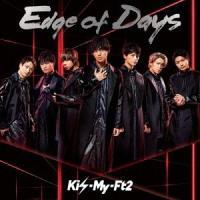 Kis-My-Ft2 Edge of Days<通常盤> 12cmCD Single ※特典あり tower