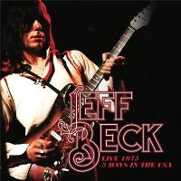 Jeff Beck Live 1975 - 3 Day in USA CD