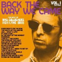 Noel Gallagher's High Flying Birds バック・ザ・ウェイ・ウィー・ケイム:VOL.1 (2011-2021) [3Blu-spec CD2+ハード Blu-spec CD2 ※特典あり