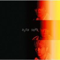 NEWS BURN<通常盤> 12cmCD Single