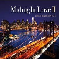 Various Artists Midnight Love II - SMOOTH R&B ESSENTIALS<タワーレコード限定> CD