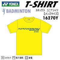 /メーカー ヨネックス(YONEX) /品名 ユニTシャツ /品番 16270Y /仕様 2016年...