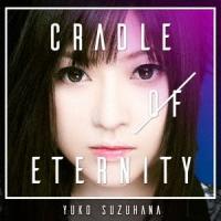【CD】CRADLE OF ETERNITY(初回生産限定盤)(2CD)/鈴華ゆう子 スズハナ ユウコ