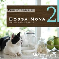 BGM CD 著作権フリー 店内 音楽 <名曲>ボサノバ2 -アコースティックギターサウンド-(4013)|whitebgm