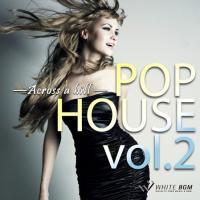 BGM CD ポップハウス 著作権フリー 店内 音楽 POP HOUSE vol.2 -Across a hill-(4026)|whitebgm