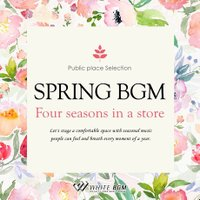 BGM CD ヒーリング 著作権フリー 店内 音楽 Spring BGM -Four seasons in a store-(4062)|whitebgm