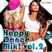 BGM CD 著作権フリー 店内 音楽 Happy Dance Mix!vol.2  -Electro Dance Pop Music-(4072)|whitebgm