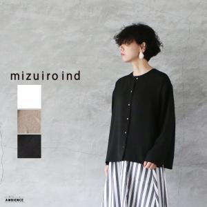 mizuiro ind ミズイロインド カルゼクルーネックシャツ 送料無料 ホワイト ベージュ ブラック 2021SS 日本製|1em-rue