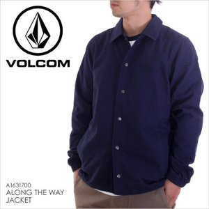 VOLCOM コーチジャケット ALONG THE WAY JACKET 2017秋冬 A1631700 IND S/M/L|3direct