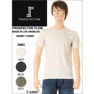 PROSPECTIVE FLOW プロスペクティブ フロウ HENRY SHORT SLEEVE SHIRTS D983T ロスアンゼルス ショートスリーブ Tシャツ メンズ 3love