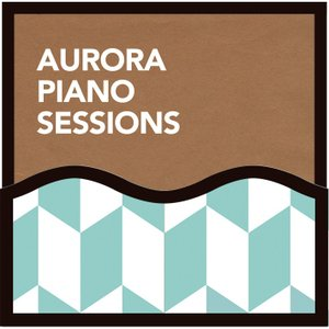 カフェ CD 試聴 Aurora Piano Sessions - オーロラ・ピアノ・セッションズ