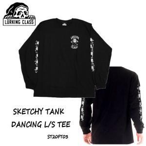 スケッチータンク SKETCHY TANK 2020秋冬 LURKING CLASS DANCING L/S TEE ラーキングクラス ロンT TEE メンズ 長袖Tシャツ ティーシャツ トップス 【正規品】|54tide