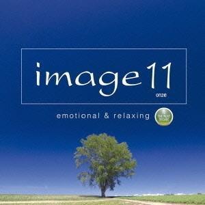 イマージュ 11(オンズ) エモーショナル・アンド・リラクシング トゥー・ザ・ネクスト・ディケイドの商品画像|ナビ