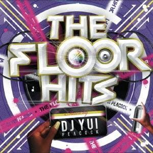 The Floor Hits Mixed by DJ YUI PEACOCKの商品画像|ナビ