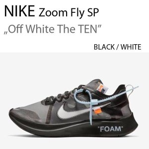 NIKE Zoom Fly Off White The TEN オフホワイト Black Silver aj4588-001|a-dot