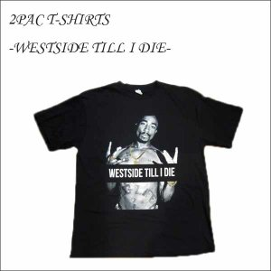 2PACビッグTシャツ(WESTSIDE TILL I DIE)(M/L/XL/2XL)アメリカ直輸入トゥーパック2パック 大人サイズ ネコポス発送可能 半袖 ローライダーチカーノ aicamu