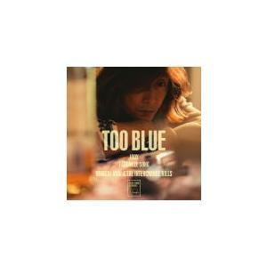 通常盤 浅井健一&THE INTERCHANGE KILLS CD/TOO BLUE 20/9/16発売 オリコン加盟店|ajewelry