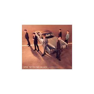 先着特典クリアファイル(全6種うちランダム)(外付) 初回生産限定盤A DVD付 豪華BOX仕様 2PM CD+DVD/WITH ME AGAIN 21/9/29発売 オリコン加盟店|ajewelry