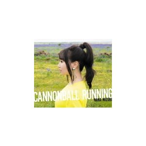 通常盤 水樹奈々 CD/CANNONBALL RUNNING 19/12/11発売 オリコン加盟店|ajewelry